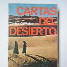 Libros de segunda mano: CARTAS DEL DESIERTO. CARRETTO CARLOS. 1974. Lote 194568367
