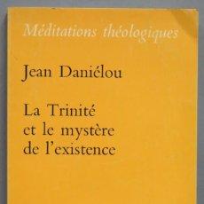 Libros de segunda mano: LA TRINITE ET LE MYSTERE DE L'EXISTENCE. DANIELOU. Lote 194600867