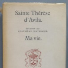 Libros de segunda mano: SAINTE THERESE D'AVILA. MA VIE. Lote 194601781