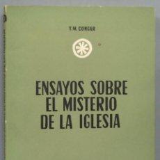 Libros de segunda mano: ENSAYOS SOBRE EL MISTERIO DE LA IGLESIA. CONGAR. Lote 194602380