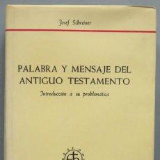 Libros de segunda mano: PALABRA Y MENSAJE DEL ANTIGUO TESTAMENTO. SCHREINER . Lote 194602521
