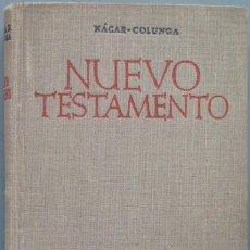Libros de segunda mano: 1948.- NUEVO TESTAMENTO. NACAR-COLUNGA. B.A.C. Lote 194605671