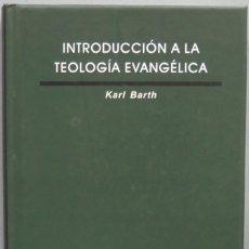 Libros de segunda mano: INTRODUCCION A LA TEOLOGIA EVANGELICA. BARTH. Lote 194606346