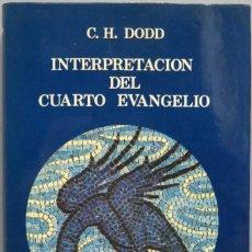 Libros de segunda mano: INTERPRETACIÓN DEL CUARTO EVANGELIO. DODD. Lote 194606407