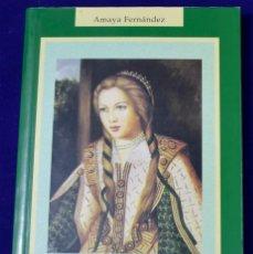 Libros de segunda mano: TERESA ENRÍQUEZ, LA LOCA DEL SACRAMENTO. AMAYA FERNÁNDEZ.. Lote 194612960