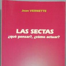 Libros de segunda mano: LAS SECTAS. JEAN VERNETTE. Lote 194614510