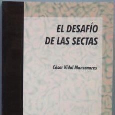 Libros de segunda mano: EL DESAFIO DE LAS SECTAS. CESAR VIDAL MANZANARES. Lote 194614565