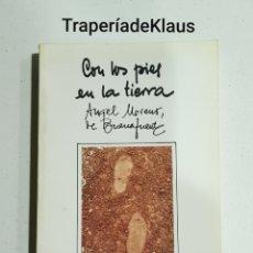 Libros de segunda mano: CON LOS PIES EN LA TIERRA - ANGEL MORENO DE BUENAFUENTE - TDK127. Lote 194630185