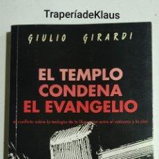 Libros de segunda mano: EL TEMPLO CONDENA EL EVANGELIO - GIULIO GIRARDI - TDK127. Lote 194630438