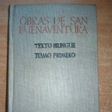 Libros de segunda mano: OBRAS DE SAN BUENAVENTURA,BIBLIOTECA DE AUTORES CRISTIANOS, TOMO I, 1945. Lote 194650403