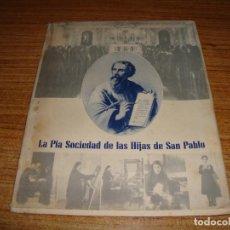 Libros de segunda mano: RARO LIBROS LA PIA SOCIEDAD DE LAS HIJAS DE SAN PABLO NO INDICA AÑO IMPRESION. Lote 194650997