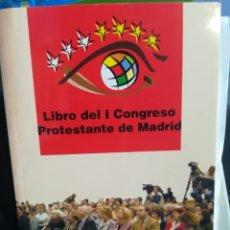 Libros de segunda mano: LIBRO DEL I CONGRESO PROTESTANTE DE MADRID VVAA. Lote 194658250