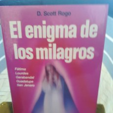 Libros de segunda mano: EL ENIGMA DE LOS MILAGROS FÁTIMA LOURDES GARABANDAL GUADALUPE SAN JENARO D SCOTT ROGÓ ENIGMAS DEL CR. Lote 194659310
