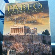 Libros de segunda mano: PABLO APÓSTOL DEL SEÑOR DE TASALONICA A ATENAS VOL 5 FÉLIX GONZÁLEZ MORENO DEDICADO. Lote 194664770