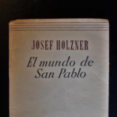 Livres d'occasion: EL MUNDO DE SAN PABLO. JOSEF HOLZNER. ED. PATMOS. MADRID 1951. - JOSEF HOLZNER. Lote 194668580