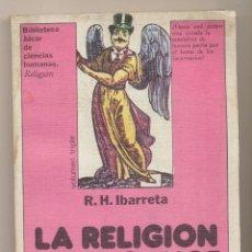 Libros de segunda mano: R. H. IBARRETA. LA RELIGIÓN AL ALCANCE DE TODOS. 1ª EDICIÓN JÚCAR 1978. Lote 194681468