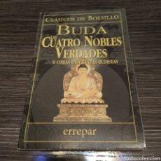 Libros de segunda mano: LAS CUATRO VERDADES NOBLES Y OTRAS ENSEÑANZAS BUDISTAS ERREPAR CLÁSICOS DE BOLSILLO. Lote 194686395