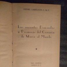 Libros de segunda mano: LIBRO 1945 MÉXICO DF LAS RECIENTES DEMANDAS Y PROMESAS DEL CORAZÓN DE MARÍA AL MUNDO LARRUCEA. Lote 194736588