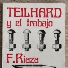 Libros de segunda mano: TEILHARD Y EL TRABAJO ** RIAZA F.. Lote 194750995