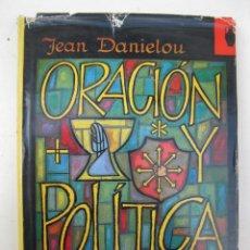 Libros de segunda mano: ORACIÓN Y POLÍTICA - JEAN DANIELOU - EDITORIAL POMAIRE - AÑO 1966.. Lote 194754992