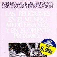 Libros de segunda mano: LAS RELIGIONES EN EL MUNDO MEDITERRANEO Y EN EL ORIENTE PROXIMO. I. . Lote 194778765