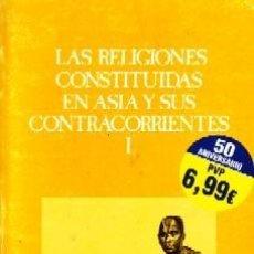 Libros de segunda mano: LAS RELIGIONES CONSTITUIDAS EN ASIA Y SUS CONTRACORRIENTES I. RE-226. Lote 194778843