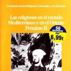 Libros de segunda mano: LAS RELIGIONES EN EL MUNDO MEDITRERRANEO Y EN EL ORIENTE PROXIMO II. RE-234. Lote 194778997