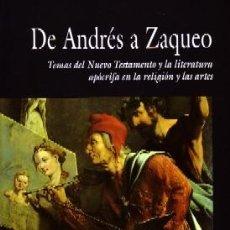 Libros de segunda mano: DE ANDRÉS A ZAQUEO. TEMAS DEL NUEVO TESTAMENTO Y LA LITERATURA APOCRIFA EN LA RELIGION. RE-235. Lote 194779093
