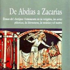 Libros de segunda mano: DE ABADIAS A ZACARIAS. TEMAS DEL ANTIGUO TESTAMENTO EN LA RELIGION, LAS ARTES PLASTICAS... RE-236. Lote 194779162