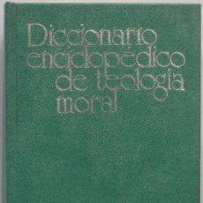 Libros de segunda mano: DICCIONARIO ENCICLOPEDICO DE TEOLOGIA MORAL. EDICIONES PAULINAS. Lote 194861270