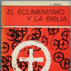 Libros de segunda mano: EL ECUMENISMO Y LA BIBLIA. GRAU. Lote 194861416