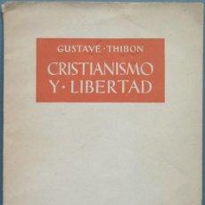 Libros de segunda mano: CRISTIANISMO Y LIBERTAD. THIBON. Lote 194871390
