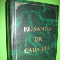 Libros de segunda mano: EL SANTO DE CADA DIA - VV AA - APOSTOLADO MARIANO - 1998. Lote 194875448