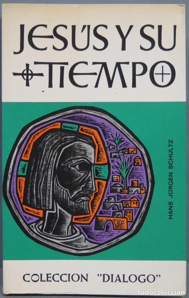 JESUS Y SU TIEMPO (Libros de Segunda Mano - Religión)