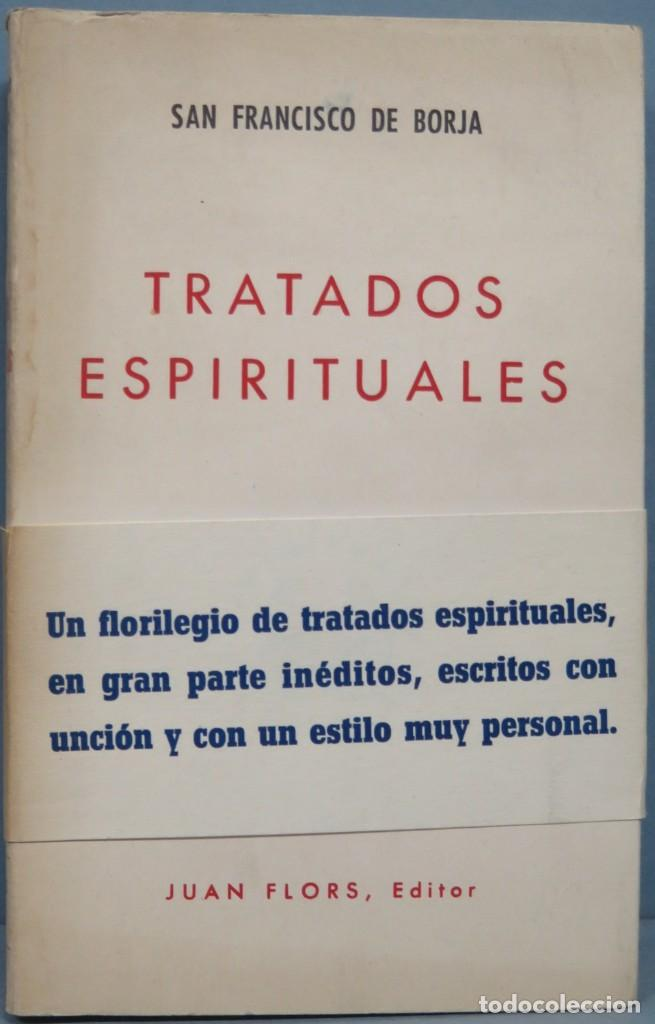 TRATADOS ESPIRITUALES. SAN FRANCISCO DE BORJA (Libros de Segunda Mano - Religión)