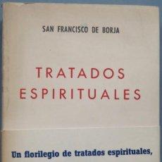Libros de segunda mano: TRATADOS ESPIRITUALES. SAN FRANCISCO DE BORJA. Lote 194900638