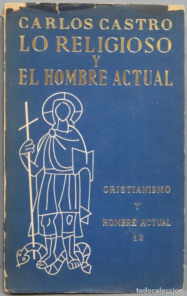 LO RELIGIOSO Y EL HOMBRE ACTUAL. CARLOS CASTRO (Libros de Segunda Mano - Religión)