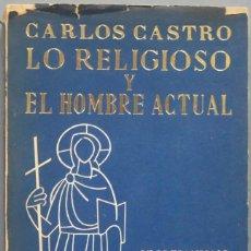 Libros de segunda mano: LO RELIGIOSO Y EL HOMBRE ACTUAL. CARLOS CASTRO. Lote 194903038