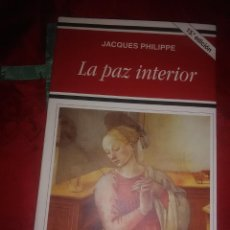 Libros de segunda mano: LA PAZ INTERIOR. J. PHILIPPE. PATMOS, N. 224. 2011. 15 ED.. Lote 194904516