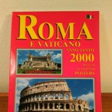 Libros de segunda mano: ROMA E VATICANO AÑÑO SANTO 2000 INCLUSI DUE GRANDE POSTERS. CAPPELLA SISTINA. TIVOLI. CASTEL GANDOLF. Lote 194912248