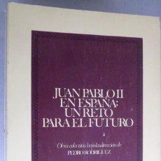 Libros de segunda mano: JUAN PABLO II EN ESPAÑA: UN RETO PARA EL FUTURO. P. RODRIGUEZ. UNIVERSIDAD DE NAVARRA. Lote 194938943