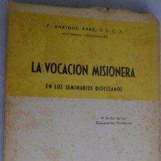 Libros de segunda mano: LA VOCACIÓN MISIONERA EN LOS SEMINARIOS DIOCESANOS. P. ENRIQUE FARÉ MISIONERO COMBONIANO. Lote 194939383