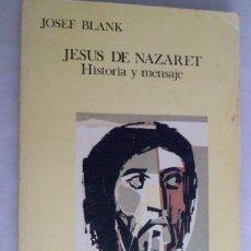 Libros de segunda mano: JESÚS DE NAZARET. HISTORIA Y MENSAJE. JOSEF BLANK. Lote 194939555