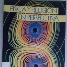 Libros de segunda mano: FÍSICA Y RELIGIÓN EN PERSPECTIVA. S.L. JAKI; C. SÁNCHEZ DEL RÍO; J.A. GONZALO; M. ARTIGAS. Lote 194939648