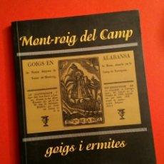 Libros de segunda mano: MONT-ROIG DEL CAMP: GOIGS I ERMITES - E. BOADA, COSSETÀNIA ED., 2002 1A ED.. Lote 194941177