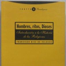 Libros de segunda mano: HOMBRES RITOS DIOSES. INTRODUCCION A LA HISTORIA DE LAS RELIGIONES. DIEZ DE VELASCO. Lote 194964782
