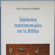 Libros de segunda mano: SIMBOLOS MATRIMONIALES EN LA BIBLIA. SCHÖKEL. Lote 194964966
