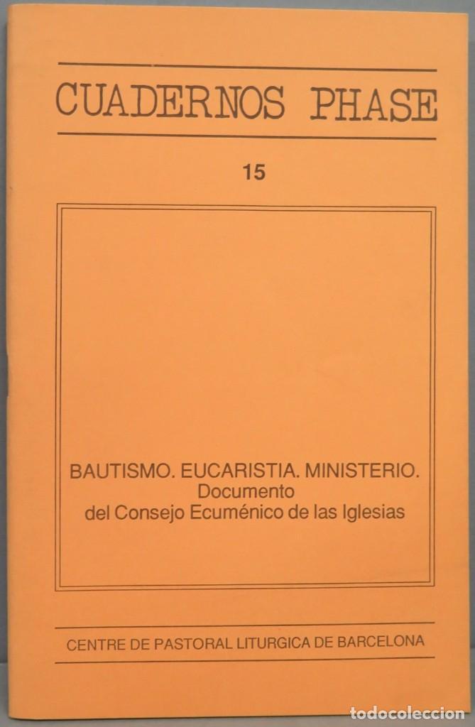 BAUTISMO EUCARISTIA MINISTERIO. DOCUMENTO DEL CONSEJO ECUMENICO. CUADERNOS PHASE. 15 (Libros de Segunda Mano - Religión)