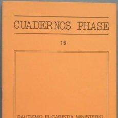 Libros de segunda mano: BAUTISMO EUCARISTIA MINISTERIO. DOCUMENTO DEL CONSEJO ECUMENICO. CUADERNOS PHASE. 15. Lote 194965540