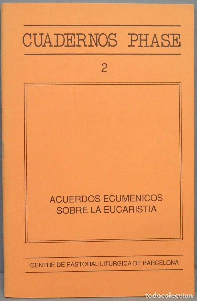 ACUERDOS ECUMENICOS SOBRE LA EUCARISTIA. CUADERNOS PHASE. 2 (Libros de Segunda Mano - Religión)